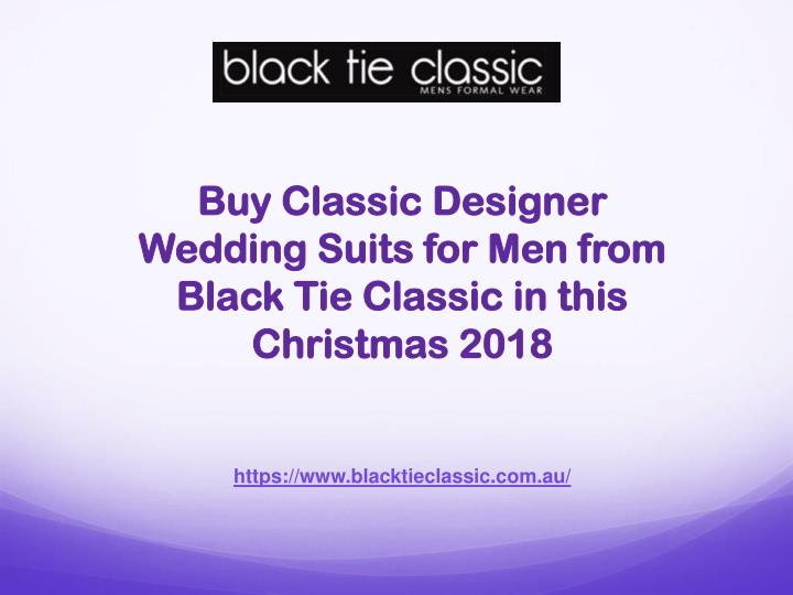 buy classic designer wedding suits for men from black tie classic in this christmas 2018 n.