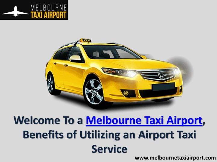 welcome to a melbourne taxi airport benefits n.