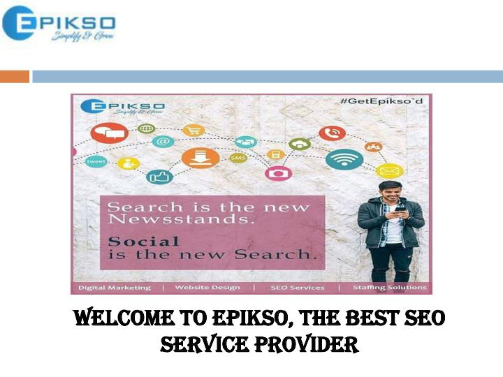 welcome to epikso the best seo service provider n.