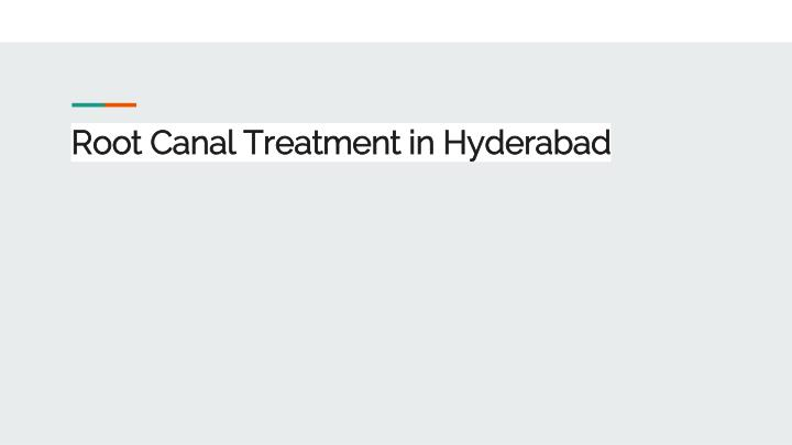 root canal treatment in hyderabad n.