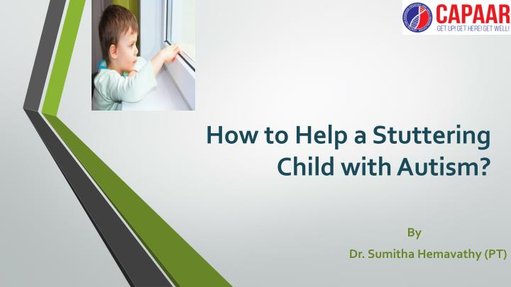 how to help a stuttering child with autism n.