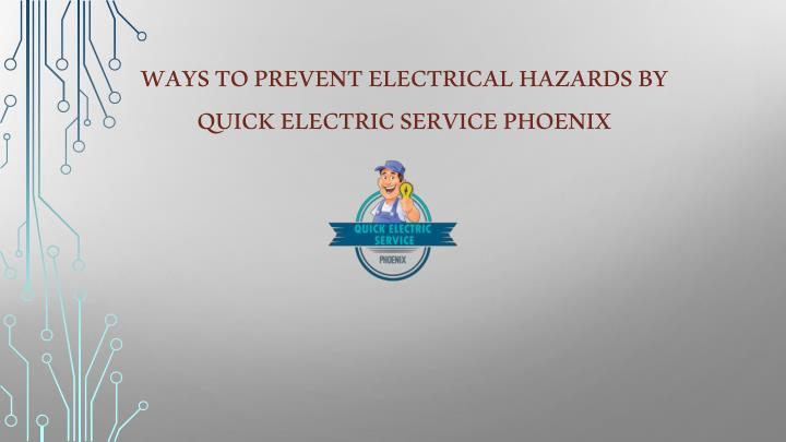 ways to prevent electrical hazards by quick electric service phoenix n.