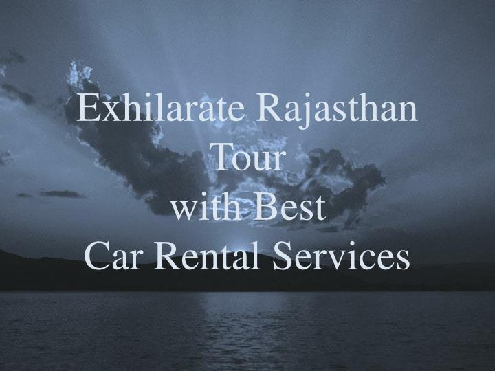 exhilarate rajasthan tour with best car rental services n.