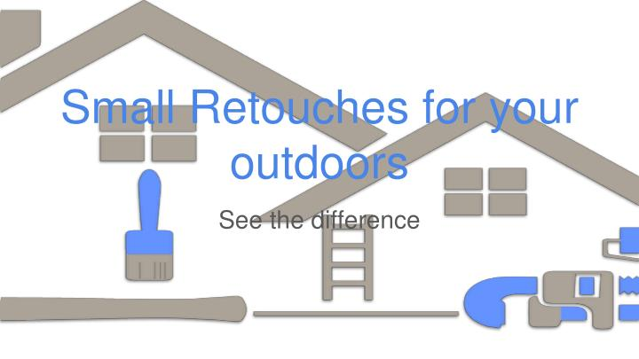 small retouches for your outdoors n.