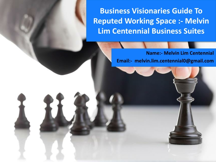 business visionaries guide to reputed working space melvin lim centennial business suites n.