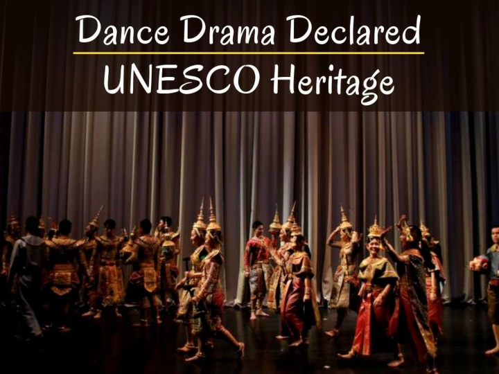 Dance drama declared UNESCO heritage