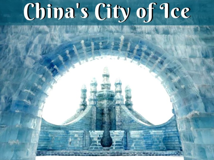 china s city of ice n.