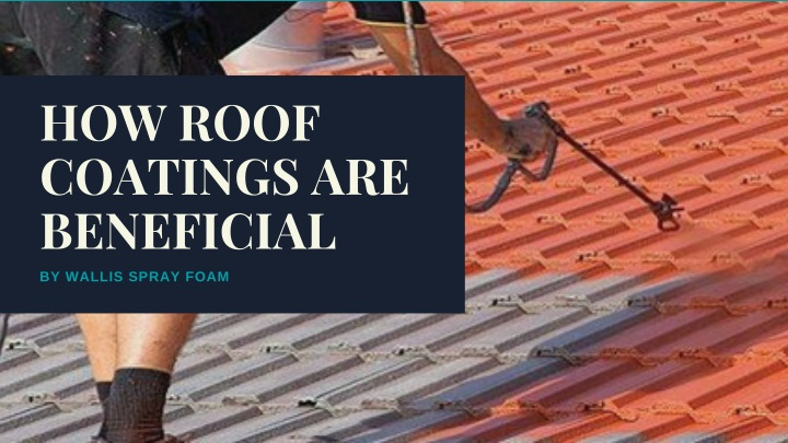 how roof coatings are beneficial n.