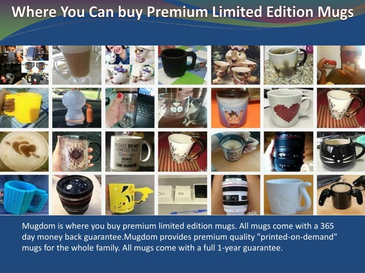 where you can buy premium limited edition mugs n.