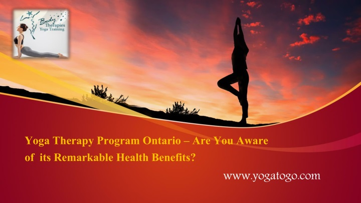 Ppt Yoga Therapy Program Ontario Are You Aware Of Its Remarkable Health Benefits Powerpoint Presentation Id 8142449