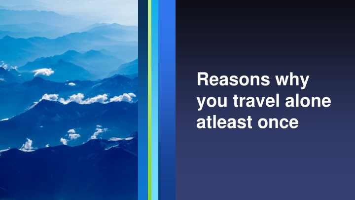 reasons why you travel alone atleast once n.