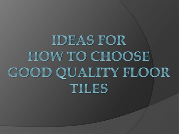 ideas for how to choose good quality floor tiles n.
