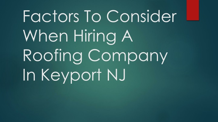 factors to consider when hiring a roofing company in keyport nj n.