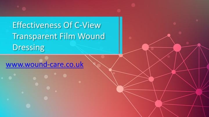 effectiveness of c view transparent film wound dressing n.