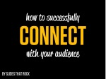 how to succe s fu l y connect with your audience 1