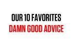 our 10 favorites damn good advice