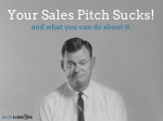your sales pitch sucks and what you can do about