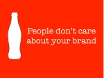 people don t care about your brand 1