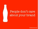 people don t care about your brand
