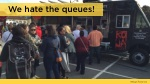 we hate the queues