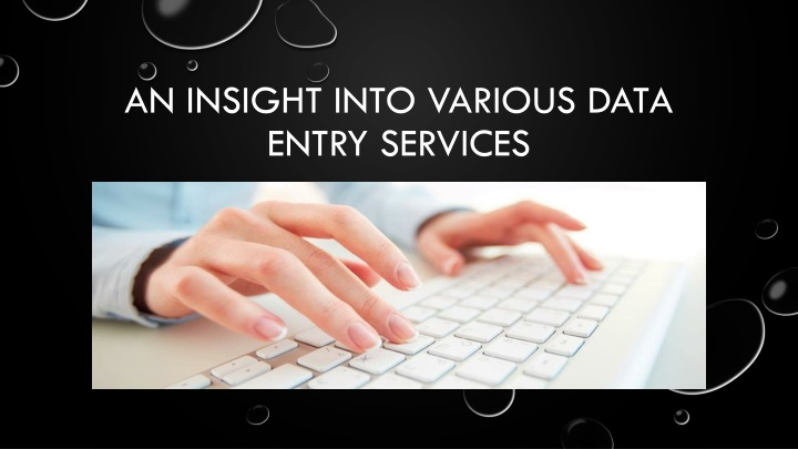 an insight into various data entry services n.