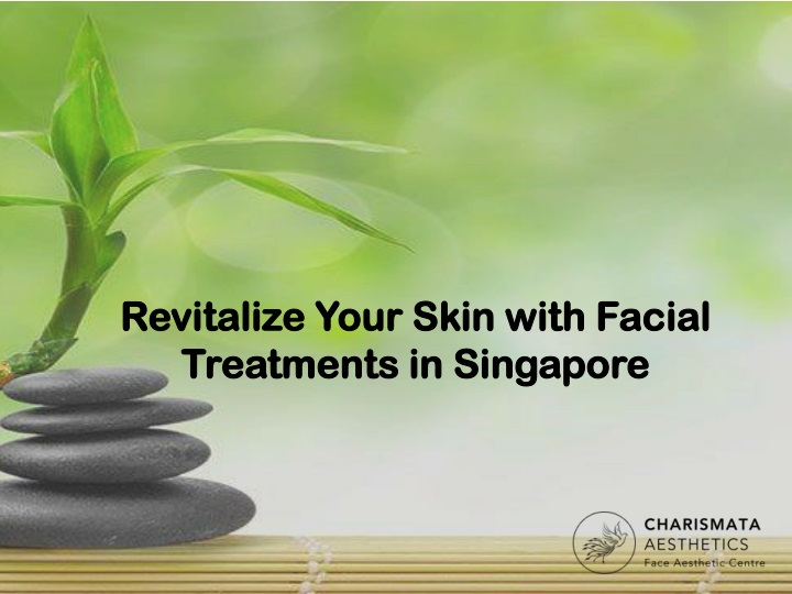 revitalize your skin with facial treatments in singapore n.
