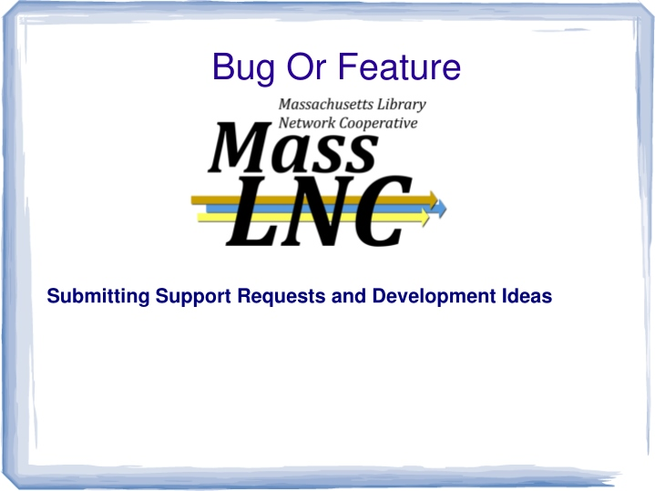 submitting support requests and development ideas n.