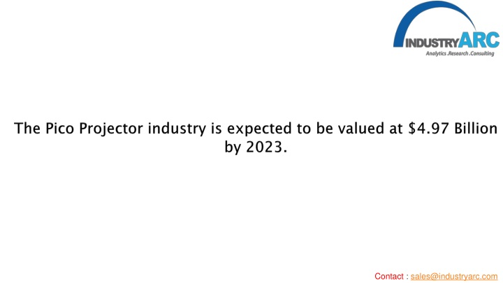 the pico projector industry is expected to be valued at 4 97 billion by 2023 n.