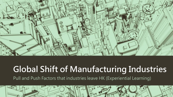 global shift of manufacturing industries n.