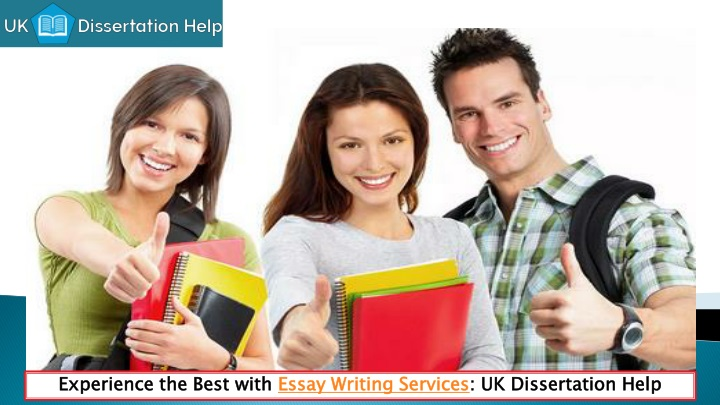 Ppt  Experience The Best With Essay Writing Services Uk  Experience The Best With Essay Writing Services Uk Dissertation Help