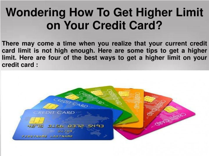 wondering how to get higher limit on your credit card n.
