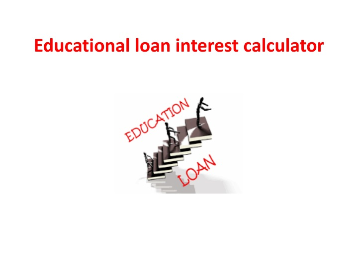 e ducational loan interest calculator n.