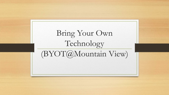 bring your own technology byot@mountain view n.