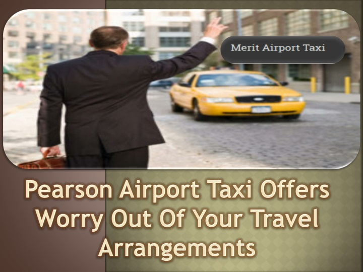 pearson airport taxi offers worry out of your n.