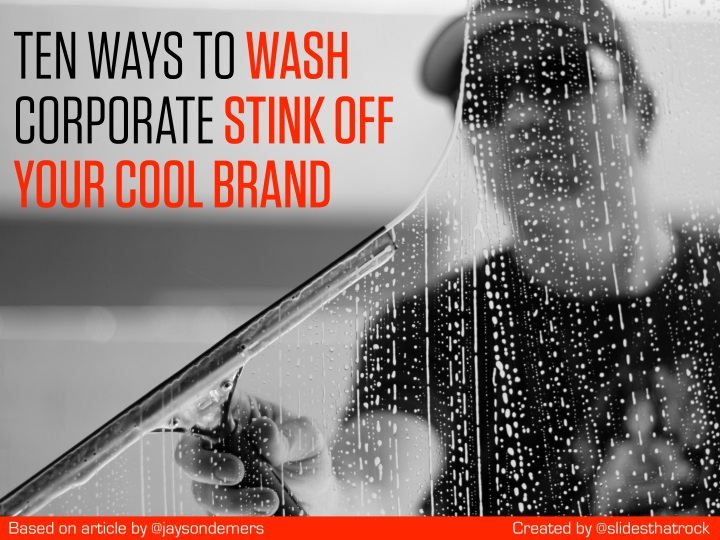 ten ways to wash corporate stink off your cool n.