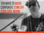 ten ways to wash corporate stink off your cool