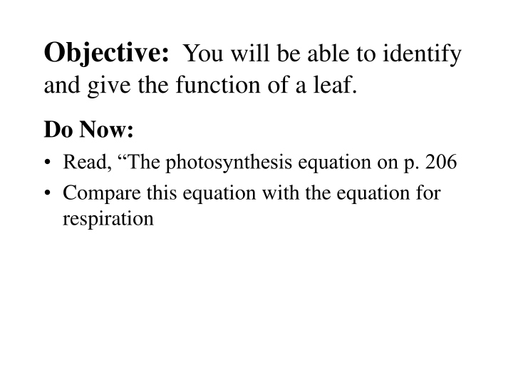 objective you will be able to identify and give the function of a leaf n.