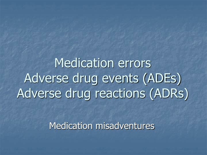 medication errors adverse drug events ades adverse drug reactions adrs n.