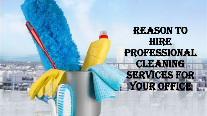 reason to hire professional cleaning services for your office n.