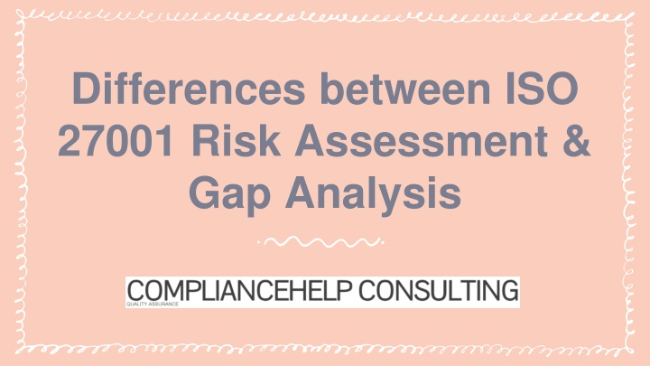 differences between iso 27001 risk assessment gap analysis n.