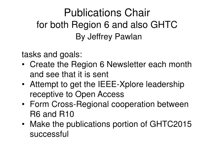 publications chair for both region 6 and also ghtc n.