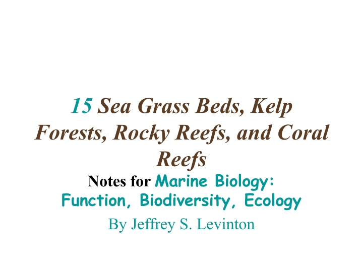 15 sea grass beds kelp forests rocky reefs and coral reefs n.