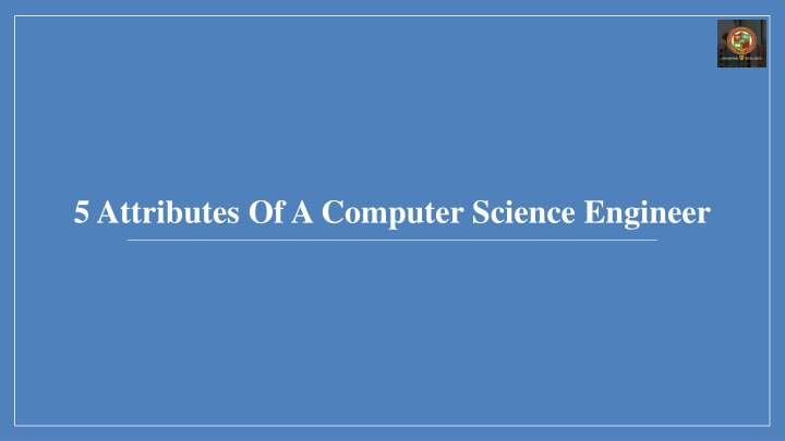 5 attributes of a computer science engineer n.