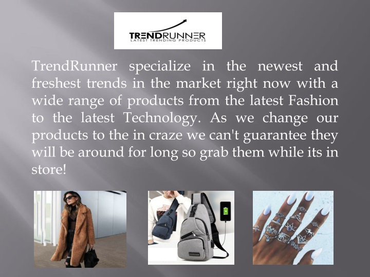 trendrunner specialize in the newest and freshest n.