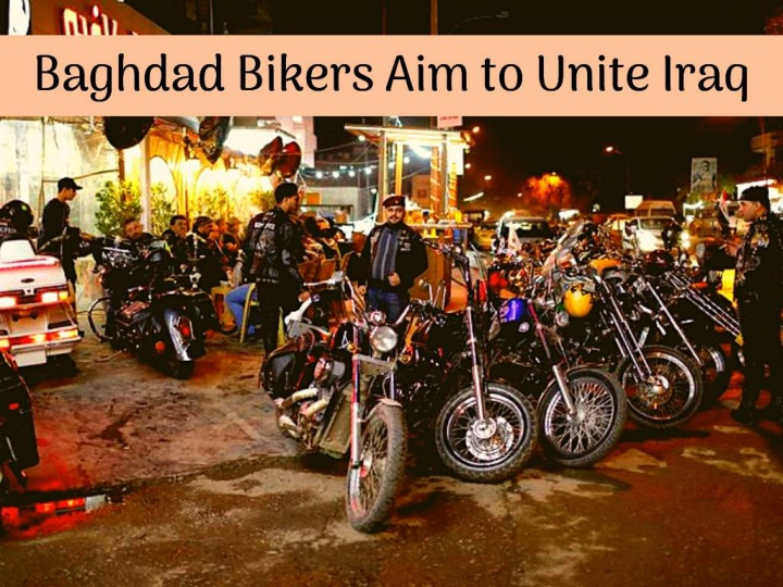 baghdad bikers aim to unite iraq n.