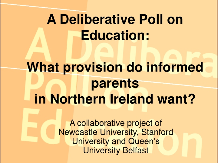 a deliberative poll on education what provision do informed parents in northern ireland want n.