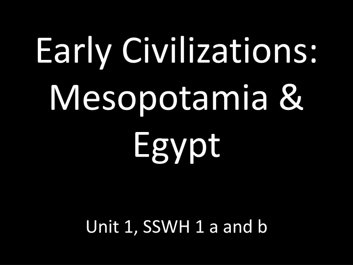 early civilizations mesopotamia egypt unit 1 sswh 1 a and b n.