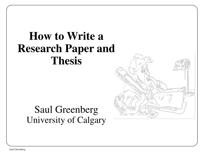 how to write a research paper and thesis saul greenberg university of calgary n.