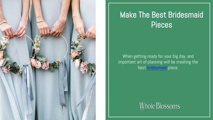 make the best bridesmaid pieces n.