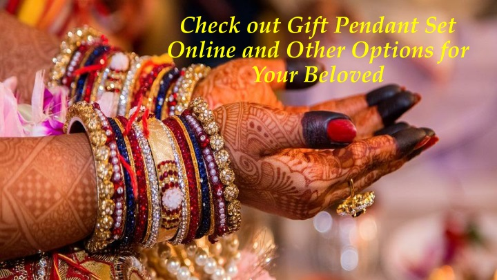 check out gift pendant set online and other options for your beloved n.